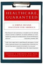 Healthcare, Guaranteed: A Simple, Secure Solution for America