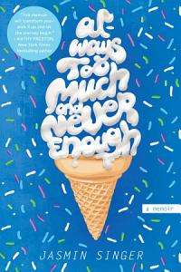 Always Too Much and Never Enough Book