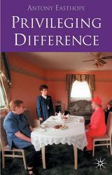 Privileging Difference Book PDF