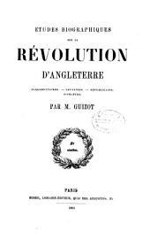 Études biographiques sur la révolution d'Angleterre: parlementaires, cavaliers, républicains, niveleurs, Volume1