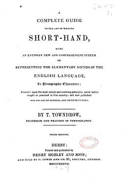 A Complete Guide to the Art of Writing Shorthand