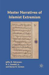 Master Narratives Of Islamist Extremism Book PDF