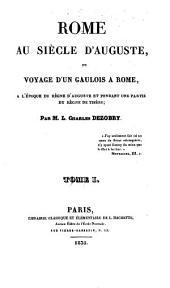 Rome au siècle d'Auguste, ou voyage d'un Gaulois à Rome: à l'époque du règne d'Auguste et pendant une partie du règne de Tibère, Volume1