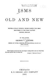 Isms Old and New: Winter Sunday Evening Sermon-series for 1880-81 Delivered in the First Baptist Church, Chicago