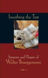 Inscribing the Text: Sermons and Prayers of Walter Brueggemann