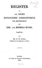 Register zu von Zach's monatlicher Correspondenz zur Beförderung der Erd- und Himmels-Kunde