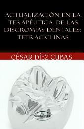 Actualización en la terapéutica de las discromías dentales: Tetraciclinas