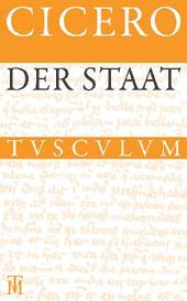 Der Staat / De re publica: Lateinisch - Deutsch