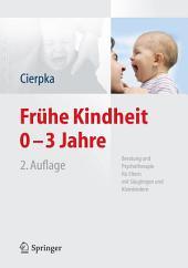Frühe Kindheit 0-3 Jahre: Beratung und Psychotherapie für Eltern mit Säuglingen und Kleinkindern, Ausgabe 2