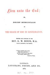 Firm unto the end  or  Brief memorials of the grace of God in confirmation PDF
