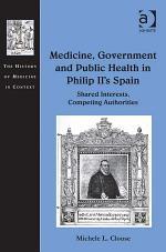 Medicine, Government and Public Health in Philip II's Spain