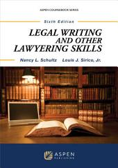 Legal Writing and Other Lawyering Skills: Edition 6