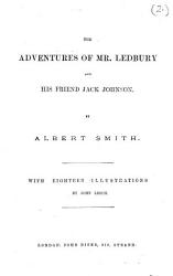 The Adventures Of Mr Ledbury And His Friend Jack Johnson With Eighteen Illustrations By John Leech Book PDF