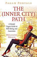 Pagan Portals   The Inner City Path PDF