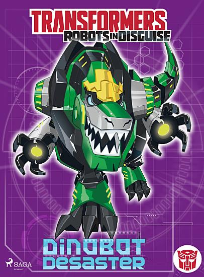 Transformers   Robots in Disguise   Dinobot Desaster PDF