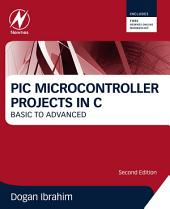 PIC Microcontroller Projects in C: Basic to Advanced, Edition 2