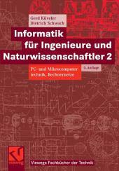 Informatik für Ingenieure und Naturwissenschaftler 2: PC- und Mikrocomputertechnik, Rechnernetze, Ausgabe 5