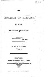 The Romance of History: Italy, Volume 1