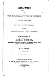 History of the political system of Europe, and its colonies: from the discovery of America to the independence of the American continent, Volume 1