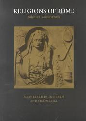 Religions Of Rome Volume 2 A Sourcebook Book PDF