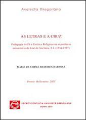 As letras e a cruz: pedagogia da fé e estética religiosa na experiência missionária de José de Anchieta, S.I. (1534-1597)