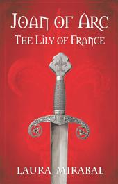 Joan of Arc: The Lily of France