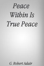 Peace Within Is True Peace