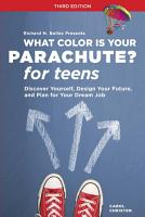 What Color Is Your Parachute  for Teens PDF