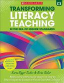 Transforming Literacy Teaching In The Era Of Higher Standards Grades 3 5 Book PDF
