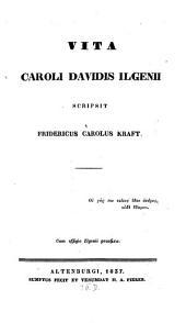 Vita Carolis Davidis Ilgenii: c. effig. Ilgenii