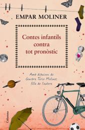 Contes infantils contra tot pronòstic: Amb il·lustracions de Ginebra Torío Moliner, filla de l'autora