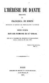 L'hérésie de Dante démonstrée par Francesca de Rimini: devenue un moyen de propagande vaudoise et coup d'oeil sur les Romans du St-Graal