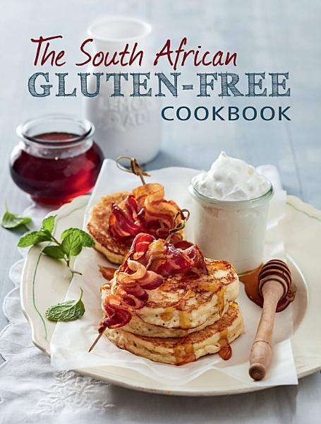 Download The South African Gluten free Cookbook Book