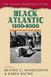 The Human Tradition In The Black Atlantic 1500 2000 Book PDF