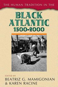 The Human Tradition in the Black Atlantic  1500 2000 PDF