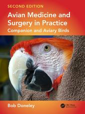 Avian Medicine and Surgery in Practice: Companion and Aviary Birds, Second Edition, Edition 2