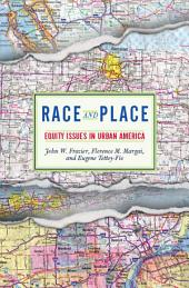 Race And Place: Equity Issues In Urban America