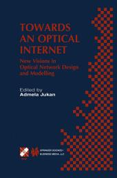 Towards an Optical Internet: New Visions in Optical Network Design and Modelling. IFIP TC6 Fifth Working Conference on Optical Network Design and Modelling (ONDM 2001) February 5–7, 2001, Vienna, Austria