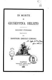 In morte di Giuseppina Belsito ricordi funebri raccolti dal dottor Diego Corso