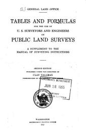Tables and Formulas for the Use of U.S. Surveyors and Engineers on Public Land Surveys: A Supplement to the Manual of Surveying Instructions