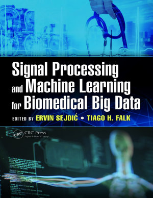Signal Processing and Machine Learning for Biomedical Big Data