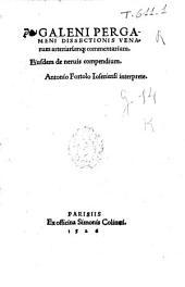 Galeni Pergameni dissectionis venarum arteriarúmq; commentarium: eiusdem de neruis compendium