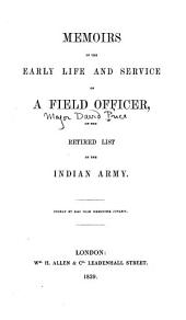 Memoirs of the Early Life and Service of a Field Officer, on the Retired List of the Indian Army