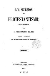 Los Secretos del protestantismo: Novela religiosa