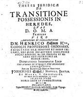 De transitione possessionis in heredes; resp. Joh. Eichel. - Helmestadii, Müller 1677