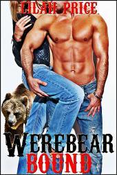 Werebear Bound (Paranormal Werebear Shifter Billionaire Erotic Romance)