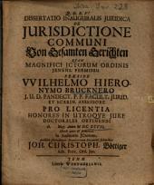 Dissertatio Inauguralis Iuridica De Iurisdictione Communi