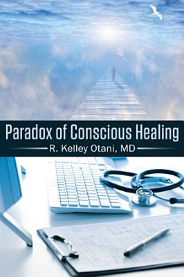 Paradox of Conscious Healing PDF