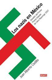 Los nazis en México: La Operación Pastorius y nuevas revelaciones de la infiltración al sistema polít