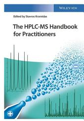 The HPLC-MS Handbook for Practitioners